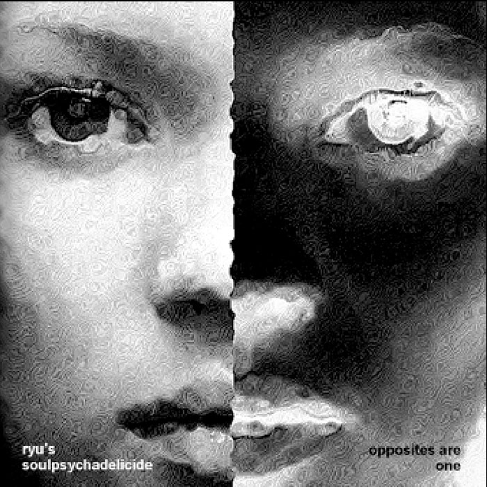 Ryu's Soulpsychadelicide - Opposites Are One